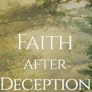 Faith after Deception