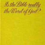 Is The Bible really the Word of God? (1969)