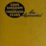 God's Kingdom of a Thousand Years has Approached (1973)