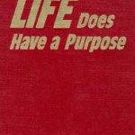 Life Does Have a Purpose (1977)