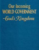 Our Incoming World Government – God's Kingdom (1977) PDF