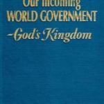 Our Incoming World Government - God's Kingdom (1977)