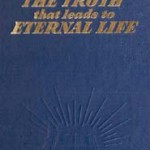 The Truth that leads to Eternal Life (1981)