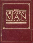 gt-E The Greatest Man Who Ever Lived (1991) PDF