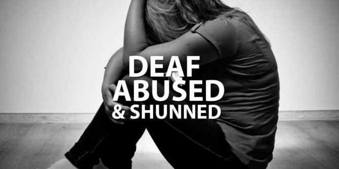 Deaf, Abused & Shunned featured image
