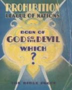 Prohibition League of Nations Born of God or the Devil Which? (1930)