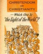 "Christendom or Christianity – Which One Is ""the Light of the World""? (1955)"