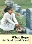 What Hope for Dead Loved Ones? (1987) T-16-E