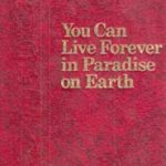 You Can Live Forever in Paradise on Earth (1989)