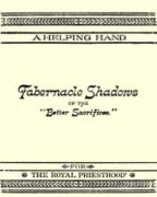 "Tabernacle Shadows of the ""Better Sacrifice"" (1899)"