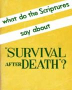 "What do the Scriptures say about ""Survival after Death""? (1955)"