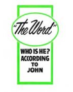"""The Word"" Who is he? According to John (1962)"