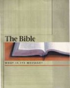 The Bible What Is Its Message? (2009)