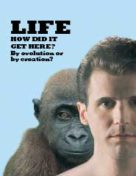 Life How Did It Get Here? By evolution or by creation? (2006) PDF