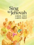 Sing to Jehovah – Large Print (2009)