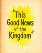 """This Good News of the Kingdom"" (1954) Reformatted"