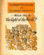 "Christendom or Christianity – Which One Is ""the Light of the World""? (1955) Reformatted"
