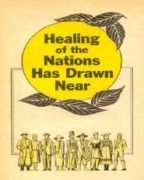 Healing of the Nations Has Drawn Near (1957) Reformatted