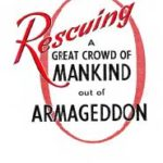 Rescuing a Great Crowd of Mankind out of Armageddon (1967)