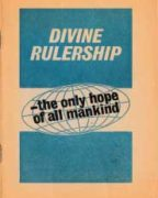 Divine Rulership – the only hope of all mankind (1972)
