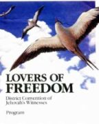 Lovers of Freedom District Convention of Jehovah's Witnesses (1991)