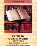 Faith in God's Word District Convention of Jehovah's Witnesses (1997)