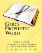 God's Prophetic Word District Convention of Jehovah's Witnesses (1999)