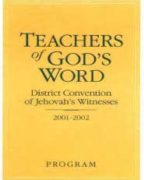 Teachers of God's Word District Convention of Jehovah's Witnesses (2001)