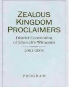 Zealous Kingdom Proclaimers District Convention of Jehovah's Witnesses (2002)