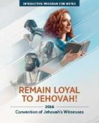 Remain Loyal to Jehovah! Convention of Jehovah's Witnesses (2016) Interactive Program