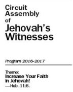 Increase Your Faith in Jehovah! Circuit Assembly of Jehovah's Witnesses (2016-2017)