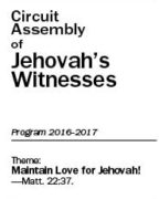 Maintain Love for Jehovah! Circuit Assembly of Jehovah's Witnesses (2016-2017)