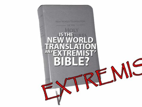New World Translation Extremist Bible?