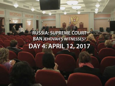 Russia: Supreme Court Case to Ban Jehovah's Witnesses – Day 4
