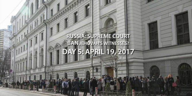 Russia Supreme Court Case to Ban Jehovah's Witnesses – Day 5