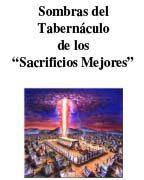 """Sombras del Tabernáculo de los """"Sacrificios Mejores"""" (1918)"""