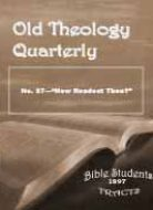 Old Theology Quarterly #37