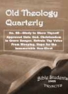 Old Theology Quarterly #69