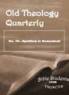 Old Theology Quarterly #75