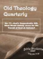 Old Theology Quarterly #77