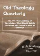 Old Theology Quarterly #79