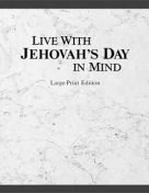 jdlp-E Live With Jehovah's Day IN Mind LARGE PRINT (2007) PDF