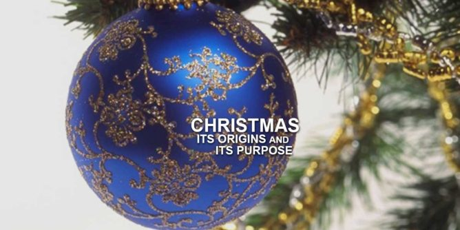 Christmas, its origins and its purpose