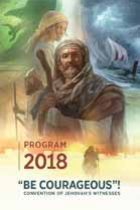 Program 2018 Be Courageous Convention of Jehovah's Witnesses (2018) JWPUB