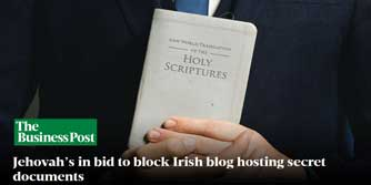 Jehovah's in bid to block irish blogger from hosting secret files