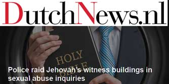 Dutch Police Raid Jehovah's Witnesses