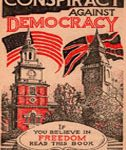 Conspiracy Against Democracy - If You Believe in Freedom Read This Book