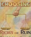 Choosing Riches or Ruin - Which Is Your Choice?
