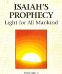 Isaiah's Prophecy - Light for All Mankind Volume 2