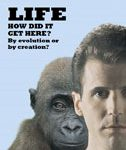 Life - How Did It Get Here? Be Evolution or By Creation?